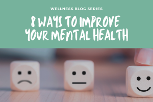 8 Ways to Improve Your Mental Health